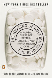 The Healing of America by T. R. Reid