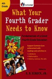 What Your Fourth Grader Needs to Know by E.D. Hirsch