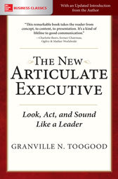 The New Articulate Executive: Look, Act and Sound Like a Leader by Granville Toogood