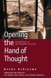 Opening the Hand of Thought by Kosho Uchiyama