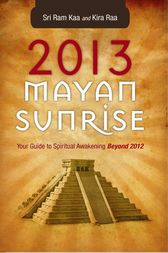 2013 Mayan Sunrise by Sri Ram Kaa