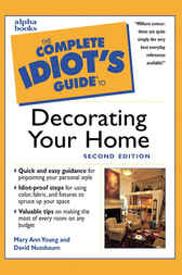 The Complete Idiot's Guide to Decorating Your Home, 2E by Mary Ann Young