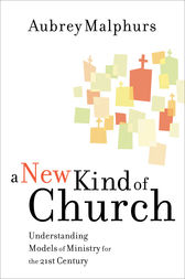 A New Kind of Church by Aubrey Malphurs