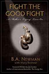 Fight the Good Fight by B.A. Newman