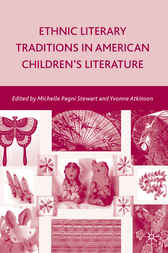 Ethnic Literary Traditions in American Children's Literature by Michelle Pagni Stewart