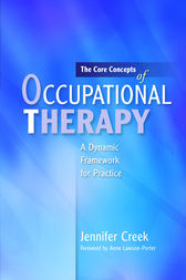 The Core Concepts of Occupational Therapy by Anne Lawson-Porter