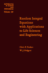 Random integral equations with applications to life sciences and engineering by Chris P. Tsokos