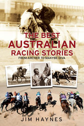 The Best Australian Racing Stories by Jim Haynes