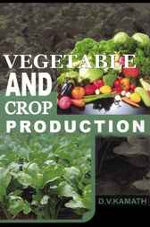Vegetable and Crop Production by D.V. Kamath