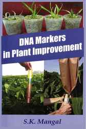 DNA Markers in Plant Improvement by S.K. Mangal