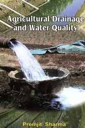 Agricultural Drainage and Water Quality by Premjit Sharma