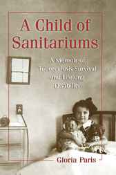 A Child of Sanitariums by Gloria Paris