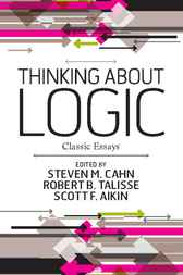 Thinking about Logic by Steven M. Cahn