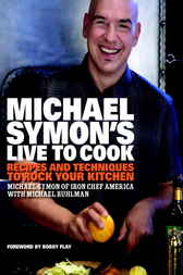 Michael Symon's Live to Cook by Michael Symon