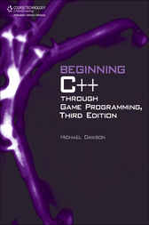 Beginning C++ Through Game Programming by Michael Dawson