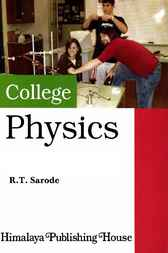 College Physics: Mechanics, Theory of Errors and Optics by R.T. Sarode