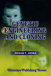 Genetic Engineering and Cloning by Mohan P. Arora