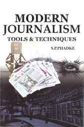 Modern Journalism Tools and Techniques by S.P. Phadke