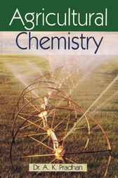 Agricultural Chemistry by A.K. Pradhan