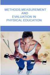 Methods, Measurement and Evaluation in Physical Education