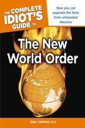 The Complete Idiot's Guide to the New World Order by PhD Axelrod