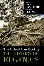 The Oxford Handbook of the History of Eugenics by Alison Bashford