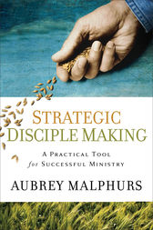 Strategic Disciple Making by Aubrey Malphurs