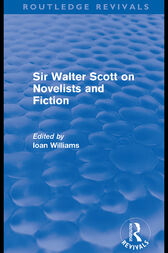 Sir Walter Scott on Novelists and Fiction (Routledge Revivals) by Ioan Williams