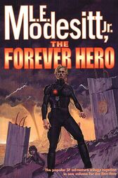 The Forever Hero by Jr. Modesitt
