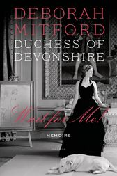 Wait for Me! by Duchess of Devonshire Deborah Mitford