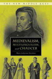 Medievalism, Multilingualism, and Chaucer by Mary Catherine Davidson