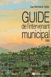 Guide de l'intervenant municipal 1988 by Luc-Normand Tellier
