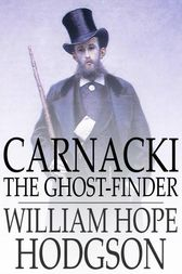 Carnacki, the Ghost-Finder by William Hope Hodgson