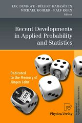 Recent Developments in Applied Probability and Statistics by Luc Devroye