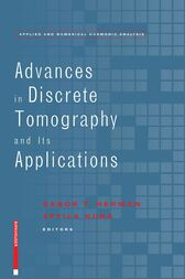 Advances in Discrete Tomography and Its Applications by Gabor T. Herman