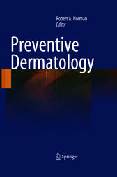 Preventive Dermatology by Robert A. Norman