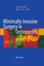 Minimally Invasive Surgery in Orthopedics by Giles R. Scuderi