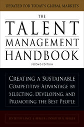 The Talent Management Handbook: Creating a Sustainable Competitive Advantage by Selecting, Developing, and Promoting the Best People by Lance Berger