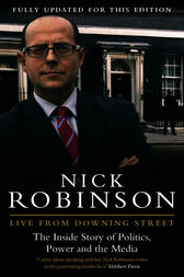 Live From Downing Street by Nick Robinson