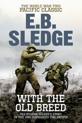 With the Old Breed by Eugene B Sledge