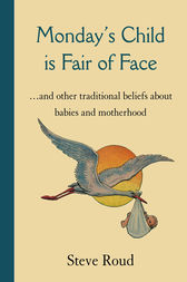 Monday's Child is Fair of Face by Steve Roud