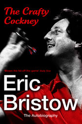 Eric Bristow: The Autobiography by Eric Bristow