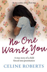 No One Wants You by Celine Roberts