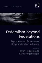 Federalism beyond Federations by Ferran Requejo