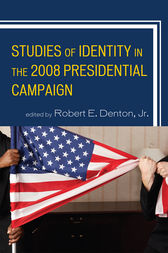 Studies of Identity in the 2008 Presidential Campaign by Robert E. Denton