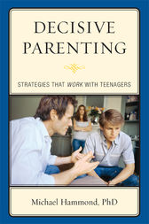 Decisive Parenting by Michael Hammond