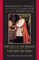 Virtues of the Indian/Virtudes del indio by Bishop Juan de Palafox y Mendoza
