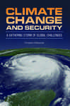 Climate Change and Security A Gathering Storm of Global Challenges