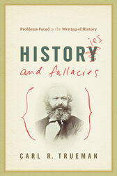 Histories and Fallacies by Carl R. Trueman