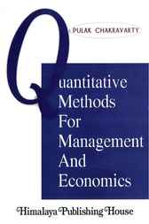 Quantitative Methods for Management and Economics by Pulak Chakravarty